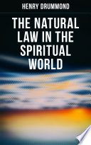 The Natural Law in the Spiritual World Online Book