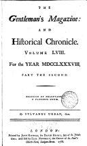 The Gentleman's Magazine and Historical Chronicle, Volume LVIII