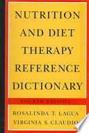 """Nutrition and Diet Therapy Reference Dictionary"" by Rosalinda T. Lagua, Virginia S. Claudio"