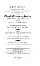 A Sermon Preached at the Parish Church of St  Andrew by the Wardrobe and St  Anne Blackfriars  on Tuesday  May 3  1814  Before the Church Missionary Society for Africa and the East  Being Their Fourteenth Anniversary