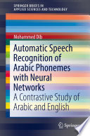 Automatic Speech Recognition of Arabic Phonemes with Neural Networks Book