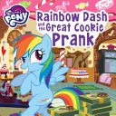 My Little Pony  Rainbow Dash and the Great Cookie Prank Book