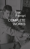 Luc Ferrari: Complete Works