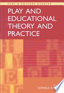 """Play and Educational Theory and Practice"" by Donald E. Lytle"