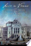 Love in Vienna  The Sigmund Freud   Minna Bernays Affair