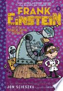 Frank Einstein and the Space Time Zipper  Frank Einstein series  6  Book PDF