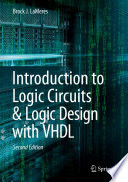 """""""Introduction to Logic Circuits & Logic Design with VHDL"""" by Brock J. LaMeres"""