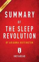 Summary of the Sleep Revolution by Arianna Huffington - Includes Analysis