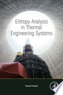 Entropy Analysis in Thermal Engineering Systems