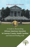 A Guide to Researching African American Ancestors in Laurens ...