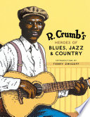 R  Crumb s Heroes of Blues  Jazz   Country