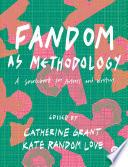 Fandom As Methodology