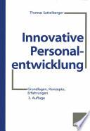 Innovative Personalentwicklung  : Grundlagen, Konzepte, Erfahrungen