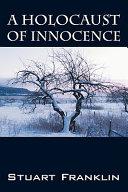 A Holocaust of Innocence