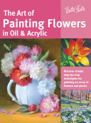 The Art of Painting Flowers in Oil & Acrylic