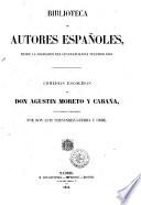 Comedias escogidas de don Agustin Moreto y Cabaña coleccionadas é ilustrada por don Luis Fernandez-Guerra y Orbe