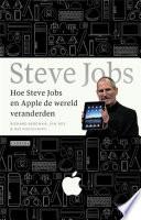 Hoe Steve Jobs En Apple De Wereld Veranderden