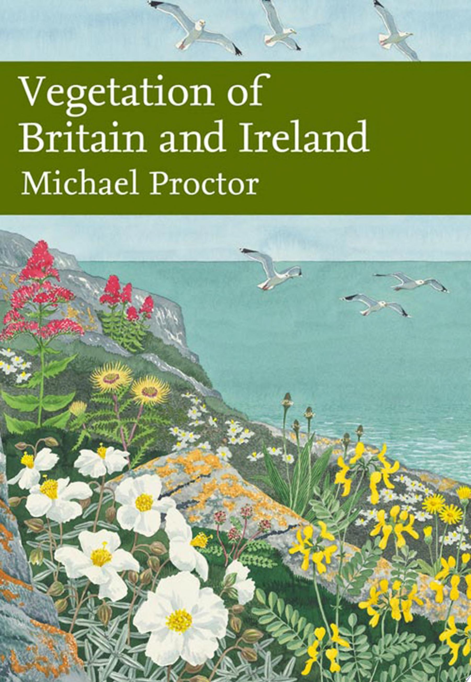 Vegetation of Britain and Ireland  Collins New Naturalist Library  Book 122