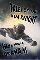 Tales of the Dim Knight