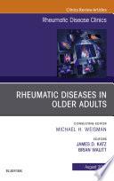 Rheumatic Diseases in Older Adults  An Issue of Rheumatic Disease Clinics of North America E Book