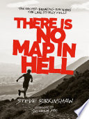 """""""There is no Map in Hell: The record-breaking run across the Lake District fells"""" by Steve Birkinshaw, Joss Naylor"""