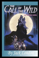 The Call of the Wild By Jack London Annotated Illustrated Novel