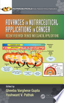 Advances in Nutraceutical Applications in Cancer: Recent Research Trends and Clinical Applications