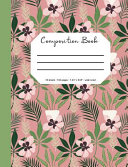 Composition Book  Flower Botanical Cover  70 Sheets  140 Pages  Perfect for Students