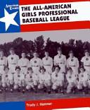 The All-American Girls Professional Baseball League ebook