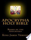 Apocrypha Holy Bible  Books of the Apocrypha  King James Version Book PDF