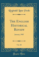The English Historical Review Vol 20