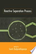 Reactive Separation Processes