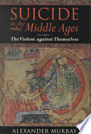 Suicide in the Middle Ages: The violent against themselves