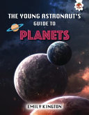 The Young Astronaut s Guide to the Planets Book