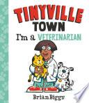 I M A Veterinarian A Tinyville Town Book  PDF