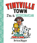I'm a Veterinarian (A Tinyville Town Book) [Pdf/ePub] eBook