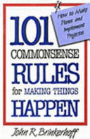101 Commonsense Rules for Making Things Happen