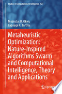 Metaheuristic Optimization Nature Inspired Algorithms Swarm And Computational Intelligence Theory And Applications Book PDF