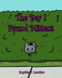 The Day I Found Mittens by Sophia Landon