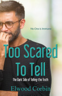 Too Scared To Tell, The Dark Side of Telling the Truth [Pdf/ePub] eBook