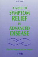 A Guide to Symptom Relief in Advanced Disease