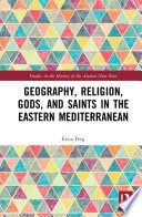 Geography Religion Gods And Saints In The Eastern Mediterranean Book PDF