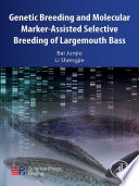 Genetic Breeding and Molecular Marker Assisted Selective Breeding of Largemouth Bass Book