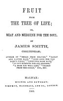 Fruit from the tree of life; or, Meat and medicine for the soul