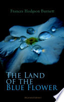 The Land of the Blue Flower  Illustrated Edition