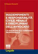Inadempimenti e responsabilità civile, penale e disciplinare dell'avvocato