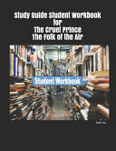 Study Guide Student Workbook for the Cruel Prince the Folk of the Air