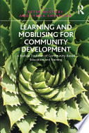 Learning and Mobilising for Community Development  : A Radical Tradition of Community-Based Education and Training