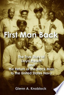 First Man Back: The True Story of Lloyd Prewitt and the Return of the Black Man to the United States Navy