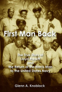 First Man Back  The True Story of Lloyd Prewitt and the Return of the Black Man to the United States Navy